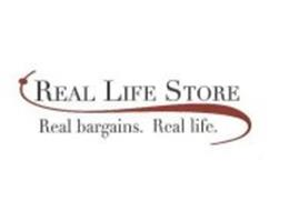 REAL LIFE STORE REAL BARGAINS REAL LIFE