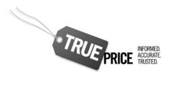 TRUE PRICE INFORMED. ACCURATE. TRUSTED.