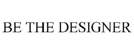 BE THE DESIGNER