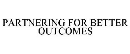 PARTNERING FOR BETTER OUTCOMES