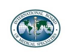 INTERNATIONAL BOARD OF MEDICAL SPECIALTIES ORGANIZED IN 2011