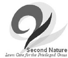 2 2 SECOND NATURE LAWN CARE FOR THE PRIVILEGED GRASS