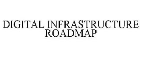 DIGITAL INFRASTRUCTURE ROADMAP