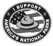 I SUPPORT AMERICA'S NATIONAL PARKS