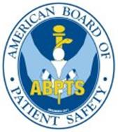 · AMERICAN BOARD OF · PATIENT SAFETY · ABPTS ORGANIZED 2011