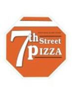 7TH STREET PIZZA ...BEFORE PIZZA BECAME TRENDY