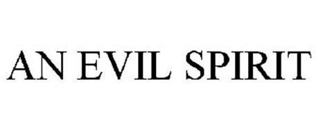AN EVIL SPIRIT