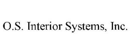 O.S. INTERIOR SYSTEMS, INC.
