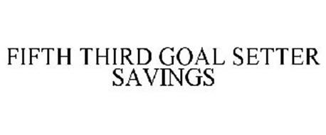 FIFTH THIRD GOAL SETTER SAVINGS