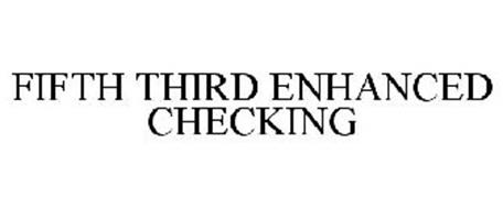 FIFTH THIRD ENHANCED CHECKING