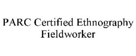 PARC CERTIFIED ETHNOGRAPHY FIELDWORKER
