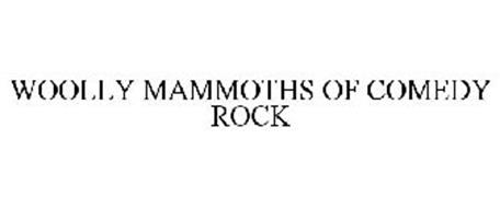 WOOLLY MAMMOTHS OF COMEDY ROCK