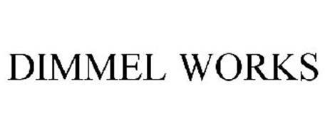 DIMMEL WORKS