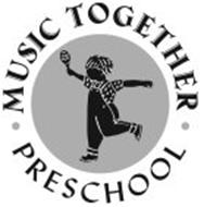 MUSIC TOGETHER PRESCHOOL