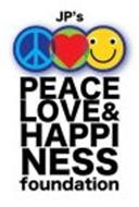 JP'S PEACE LOVE & HAPPINESS FOUNDATION