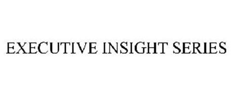 EXECUTIVE INSIGHT SERIES