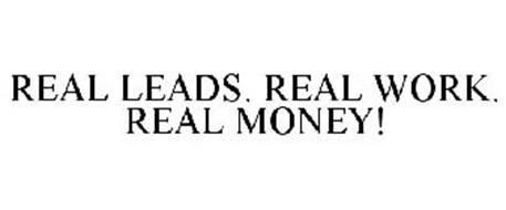REAL LEADS. REAL WORK. REAL MONEY!