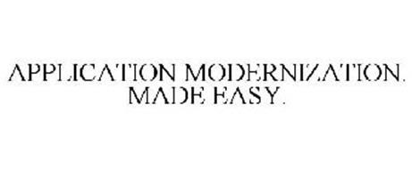APPLICATION MODERNIZATION. MADE EASY.