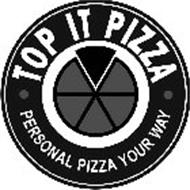 TOP IT PIZZA · PERSONAL PIZZA YOUR WAY ·