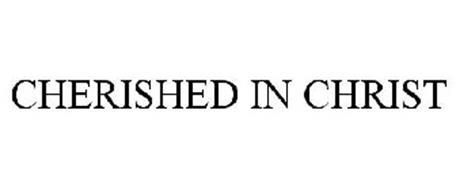 CHERISHED IN CHRIST