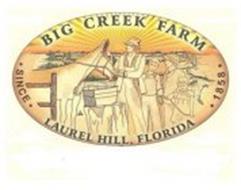 BIG CREEK FARM LAUREL HILL, FLORIDA ·SINCE· ·1858·