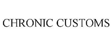 CHRONIC CUSTOMS