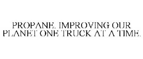 PROPANE. IMPROVING OUR PLANET ONE TRUCK AT A TIME.