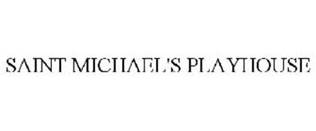 SAINT MICHAEL'S PLAYHOUSE