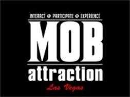 MOB ATTRACTION LAS VEGAS INTERACT PARTICIPATE EXPERIENCE