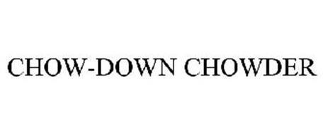 CHOW-DOWN CHOWDER