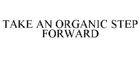 TAKE AN ORGANIC STEP FORWARD