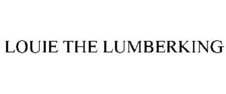 LOUIE THE LUMBERKING