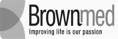 BROWNMED IMPROVING LIFE IS OUR PASSION