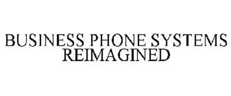 BUSINESS PHONE SYSTEMS REIMAGINED