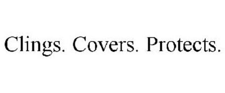 CLINGS. COVERS. PROTECTS.