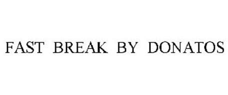 FAST BREAK BY DONATOS