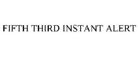 FIFTH THIRD INSTANT ALERTS