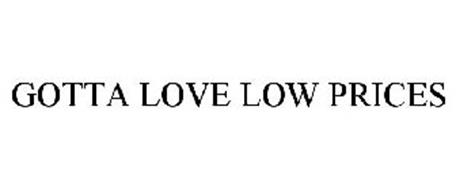 GOTTA LOVE LOW PRICES