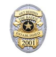 GET BEHIND THE BADGE ESTABLISHED 2001