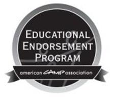 EDUCATIONAL ENDORSEMENT PROGRAM; AMERICAN CAMP ASSOCIATION