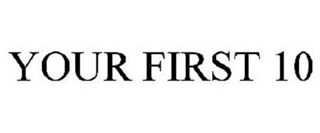 YOUR FIRST 10