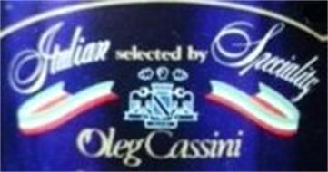 ITALIAN SPECIALTY SELECTED BY OLEG CASSINI