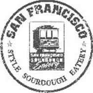 SAN FRANCISCO STYLE SOURDOUGH EATERY SAN FRANCISCO STYLE SOURDOUGH EATERY ESTABLISHED IN 1999