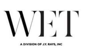 WET A DIVISION OF J.Y. RAYS, INC