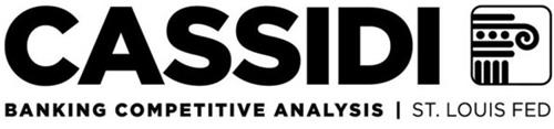 CASSIDI BANKING COMPETITIVE ANALYSIS  |  ST. LOUIS FED