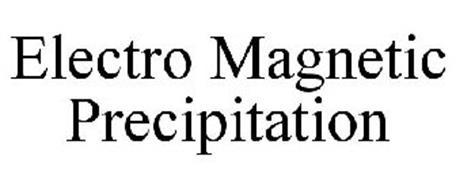 ELECTRO MAGNETIC PRECIPITATION