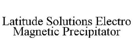 LATITUDE SOLUTIONS ELECTRO MAGNETIC PRECIPITATOR