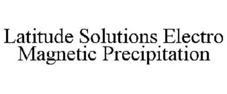 LATITUDE SOLUTIONS ELECTRO MAGNETIC PRECIPITATION