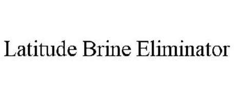 LATITUDE BRINE ELIMINATOR