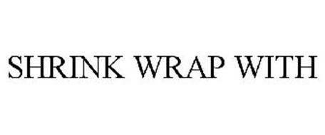 SHRINK WRAP WITH